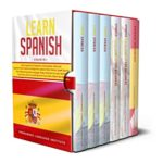 [PDF] [EPUB] Learn Spanish: 6 books in 1: The Ultimate Spanish Language Books collection to Learn Starting from Zero, Have Fun and Become Fluent like a Native Speaker Download