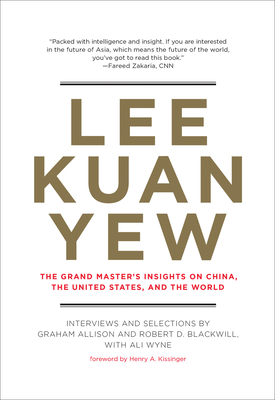 [PDF] [EPUB] Lee Kuan Yew: The Grand Master's Insights on China, the United States, and the World Download by Graham Allison