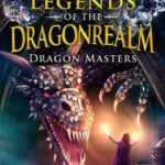 [PDF] [EPUB] Legends of the Dragonrealm: Dragon Masters (The Turning War Book One) Download