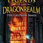 [PDF] [EPUB] Legends of the Dragonrealm: The Gryphon Mage (The Turning War Book Two) Download