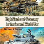 [PDF] [EPUB] Light Tanks of Germany in the World War II Second Edition: Unique modern and old world war technology Download