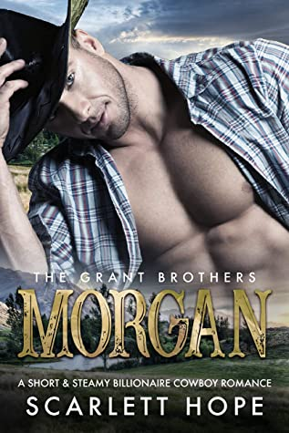 [PDF] [EPUB] MORGAN : The Grant Brothers (Book 1) Download by Scarlett Hope