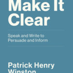 [PDF] [EPUB] Make It Clear: Speak and Write to Persuade and Inform Download