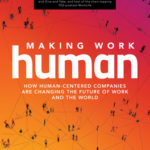 [PDF] [EPUB] Making Work Human: How Human-Centered Companies Are Changing the Future of Work and the World Download