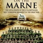 [PDF] [EPUB] Massacre on the Marne: The Life and Death of the 2 5th Battalion West Yorkshire Regiment in the Great War Download