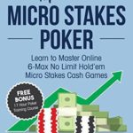 [PDF] [EPUB] Master Micro Stakes Poker: Learn to Master 6-Max No Limit Hold'em Micro Stakes Cash Games Download