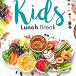 [PDF] [EPUB] Mediterranean Kids Lunch Break: 60+ Kid-Approved, Healthy, Delicious, School-Ready, Easy-to-Make Breakfast, Lunch, and Snack Recipes Download