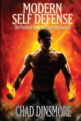 [PDF] [EPUB] Modern Self Defense The Practical Guide to Protecting Yourself Download by Chad Dinsmore
