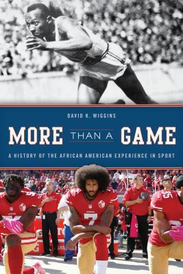 [PDF] [EPUB] More Than a Game: A History of the African American Experience in Sport Download by David K. Wiggins