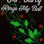 [PDF] [EPUB] Mr. Darcy Rings My Bell: A Pride and Prejudice Sensual Variation Download
