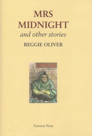 [PDF] [EPUB] Mrs. Midnight: And Other Stories Download by Reggie Oliver