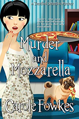 [PDF] [EPUB] Murder and Mozzarella (A Terrified Detective Mystery Book 6) Download by Carole Fowkes