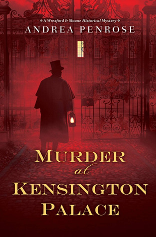 [PDF] [EPUB] Murder at Kensington Palace (Wrexford and Sloane, #3) Download by Andrea Penrose