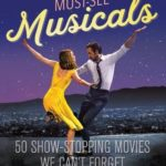 [PDF] [EPUB] Must-See Musicals: 50 Show-Stopping Movies We Can't Forget Download