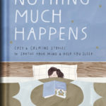 [PDF] [EPUB] Nothing Much Happens: Cozy and Calming Stories to Soothe Your Mind and Help You Sleep Download