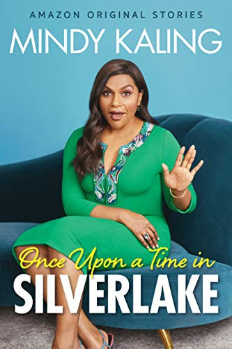 [PDF] [EPUB] Once Upon a Time in Silver Lake Download by Mindy Kaling