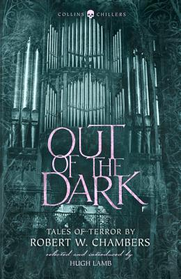 [PDF] [EPUB] Out of the Dark: Tales of Terror by Robert W. Chambers (Collins Chillers) Download by Robert W. Chambers