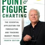 [PDF] [EPUB] Point and Figure Charting: The Essential Application for Forecasting and Tracking Market Prices Download