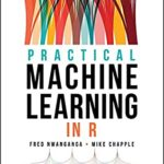 [PDF] [EPUB] Practical Machine Learning in R Download