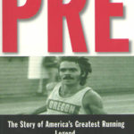 [PDF] [EPUB] Pre: The Story of America's Greatest Running Legend, Steve Prefontaine Download