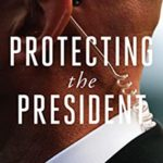 [PDF] [EPUB] Protecting the President: An Inside Account of the Troubled Secret Service in an Era of Evolving Threats Download