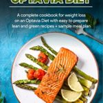 [PDF] [EPUB] RAPID WEIGHT LOSS MADE SUPER EASY WITH OPTAVIA DIET: A complete cookbook for quick weight loss on an Optavia Diet with easy to prepare lean and green recipes + sample meal plan Download