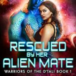 [PDF] [EPUB] Rescued by her Alien Mate (Warriors of the D'tali Book 1) Download