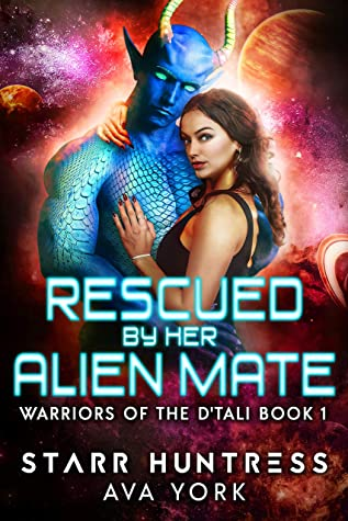 [PDF] [EPUB] Rescued by her Alien Mate (Warriors of the D'tali Book 1) Download by Ava York