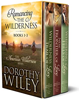 [PDF] [EPUB] Romancing the Wilderness: American Wilderness Series Boxed Bundle Books 1 - 3 Download by Dorothy Wiley