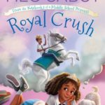 [PDF] [EPUB] Royal Crush: From the Notebooks of a Middle School Princess Download