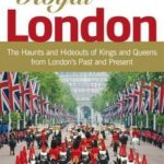 [PDF] [EPUB] Royal London: Colouful Tales of Pomp and Pageantry from London's Past and Present Download