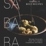 [PDF] [EPUB] Sababa Secrets and Israel's Best Recipes: Recipe Excerpts from the Sababa Cookbook and More Download