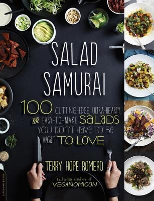 [PDF] [EPUB] Salad Samurai: 100 Cutting-Edge, Ultra-Hearty, Easy-To-Make Salads You Don't Have to Be Vegan to Love Download by Terry Hope Romero