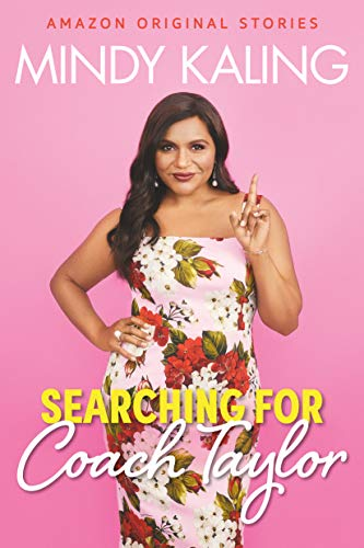 [PDF] [EPUB] Searching for Coach Taylor Download by Mindy Kaling