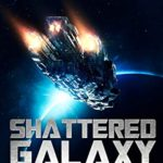[PDF] [EPUB] Shattered Galaxy: The Complete After the Galaxy Series Box Set Download