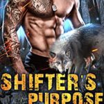 [PDF] [EPUB] Shifter's Purpose (Wolf Pack Special Ops Elite Book 1) Download