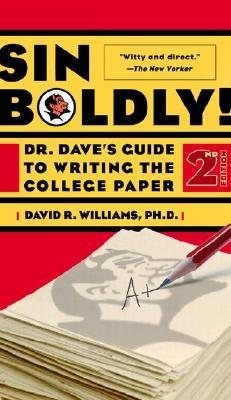 [PDF] [EPUB] Sin Boldly!: Dr. Dave's Guide To Writing The College Paper Download by David R.  Williams