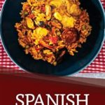 [PDF] [EPUB] Spanish Meals on your Fingertips: Homemade Spanish Recipes Download