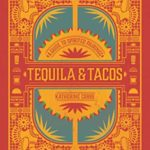 [PDF] [EPUB] Tequila  Tacos: A Guide to Spirited Pairings Download