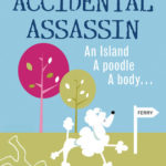 [PDF] [EPUB] The Accidental Assassin: An Island, A Poodle, A Body . . . Download