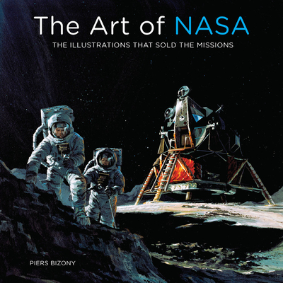 [PDF] [EPUB] The Art of NASA: The Illustrations That Sold the Missions Download by Piers Bizony