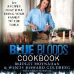 [PDF] [EPUB] The Blue Bloods Cookbook: 120 Recipes That Will Bring Your Family to the Table Download