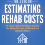 [PDF] [EPUB] The Book on Estimating Rehab Costs, Revised Edition: The Investor's Guide to Defining Your Renovation Plan, Building Your Budget, and Knowing Exactly How Much It All Costs Download