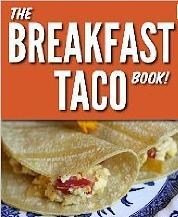 [PDF] [EPUB] The Breakfast Taco Book Download by Hilah Johnson