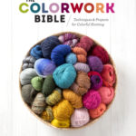 [PDF] [EPUB] The Colorwork Bible: Techniques and Projects for Colorful Knitting Download