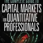 [PDF] [EPUB] The Complete Guide to Capital Markets for Quantitative Profethe Complete Guide to Capital Markets for Quantitative Professionals Ssionals Download