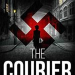 [PDF] [EPUB] The Courier (Shadows of War #0.5) Download
