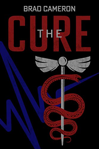 [PDF] [EPUB] The Cure Download by Brad Cameron