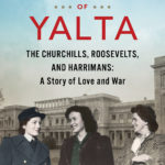 [PDF] [EPUB] The Daughters of Yalta: The Churchills, Roosevelts, and Harrimans:  A Story of Love and War Download
