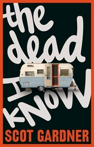 [PDF] [EPUB] The Dead I Know Download by Scot Gardner